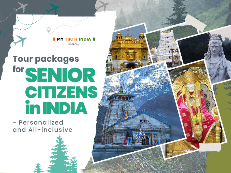 Tour packages for senior citizens in India – Personalized and All-inclusive