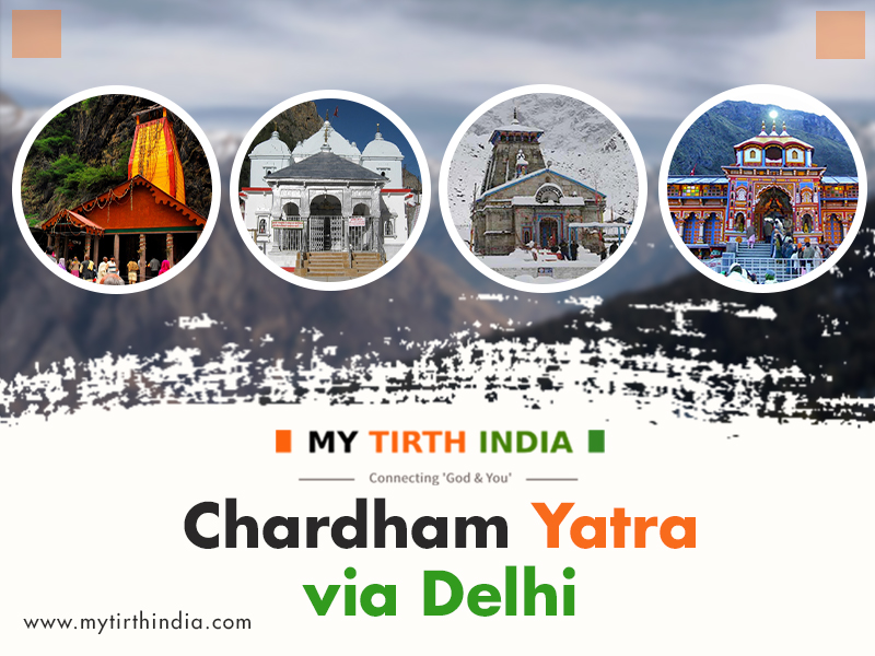 Chardham Yatra from Delhi – The Complete Chardham Tour Itinerary