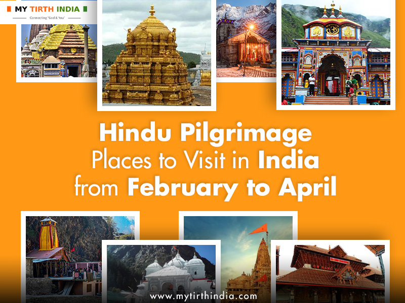 Hindu Pilgrimage Places to Visit in India from February to April